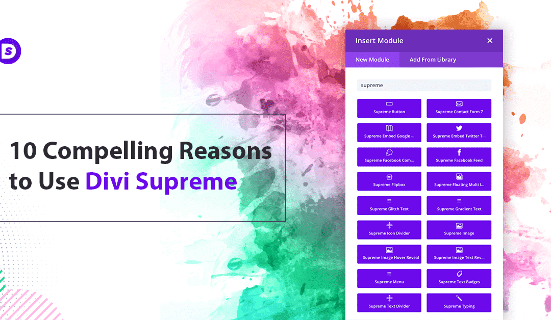10 Compelling Reasons to Use Divi Supreme