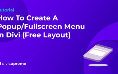 How To Create A Popup/Fullscreen Menu in Divi (Free Layout)