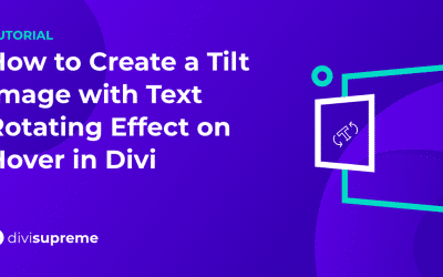 How to Create a Tilt Image with Text Rotating Effect on Hover in Divi