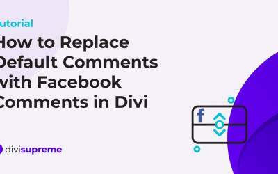 How to Replace the Default Comments with Facebook Comments in Divi