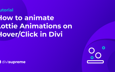 How to animate Lottie Animations on Hover/Click in Divi
