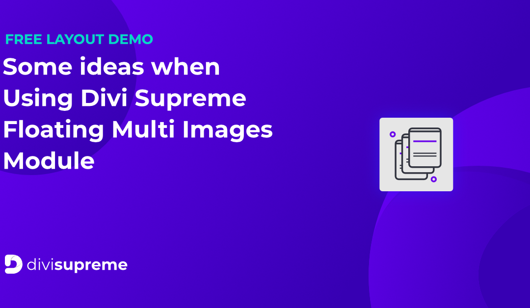 Free Layout Demo: Divi Supreme Floating Multi Images Module