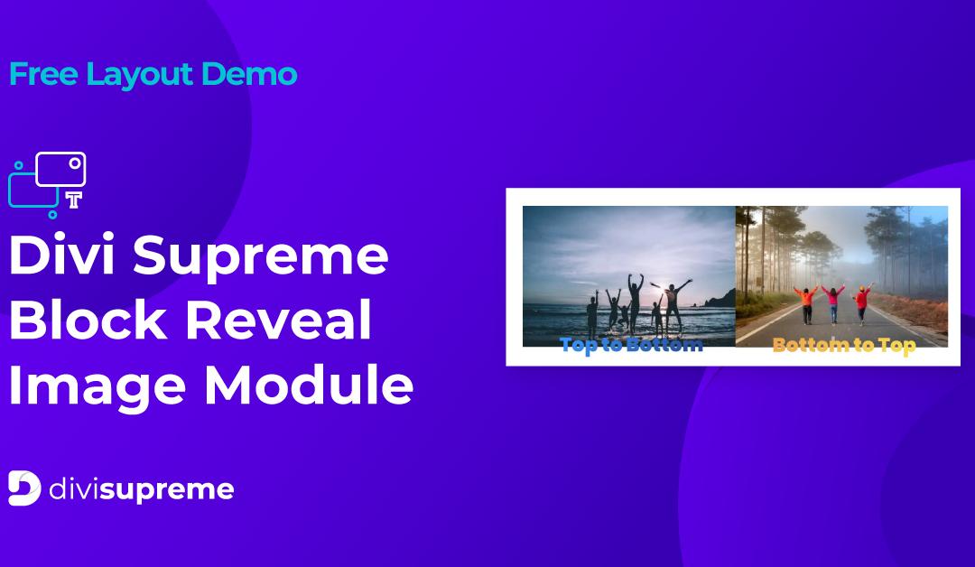 Free Layout Demo: Divi Supreme Block Reveal Image Module