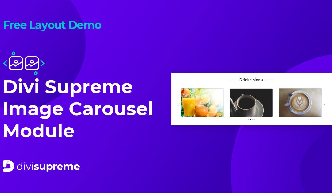Free Layout Demo: Divi Supreme Image Carousel Module